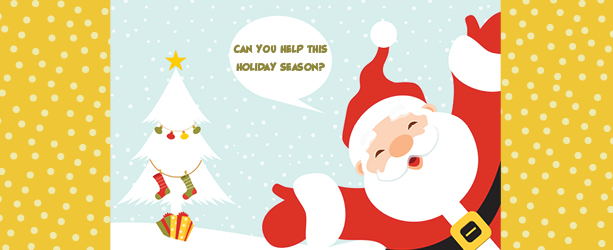 CAN YOU HELP THIS HOLIDAY SEASON?