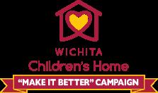 Wichita Children's Home MAKE IT BETTER Campaign